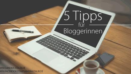 5 Tipps für Bloggerinnen