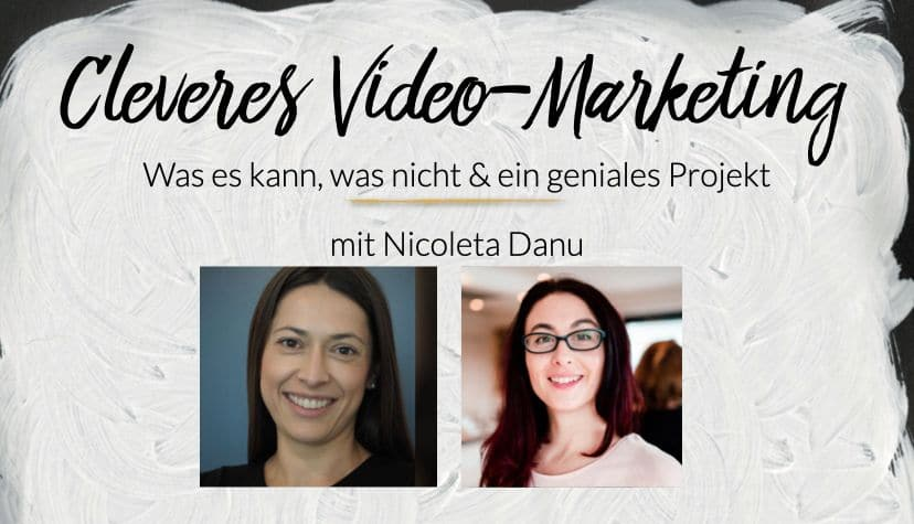 Cleveres Video-Marketing: Was es kann, was nicht & ein geniales Projekt mit Nicoleta Danu von Projekt 300 / Faces of Munich