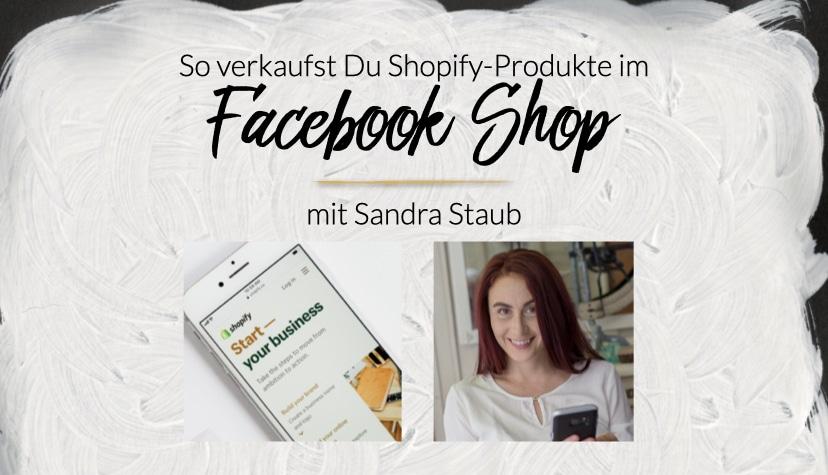 So verkaufst Du Shopify-Produkte im Facebook Shop